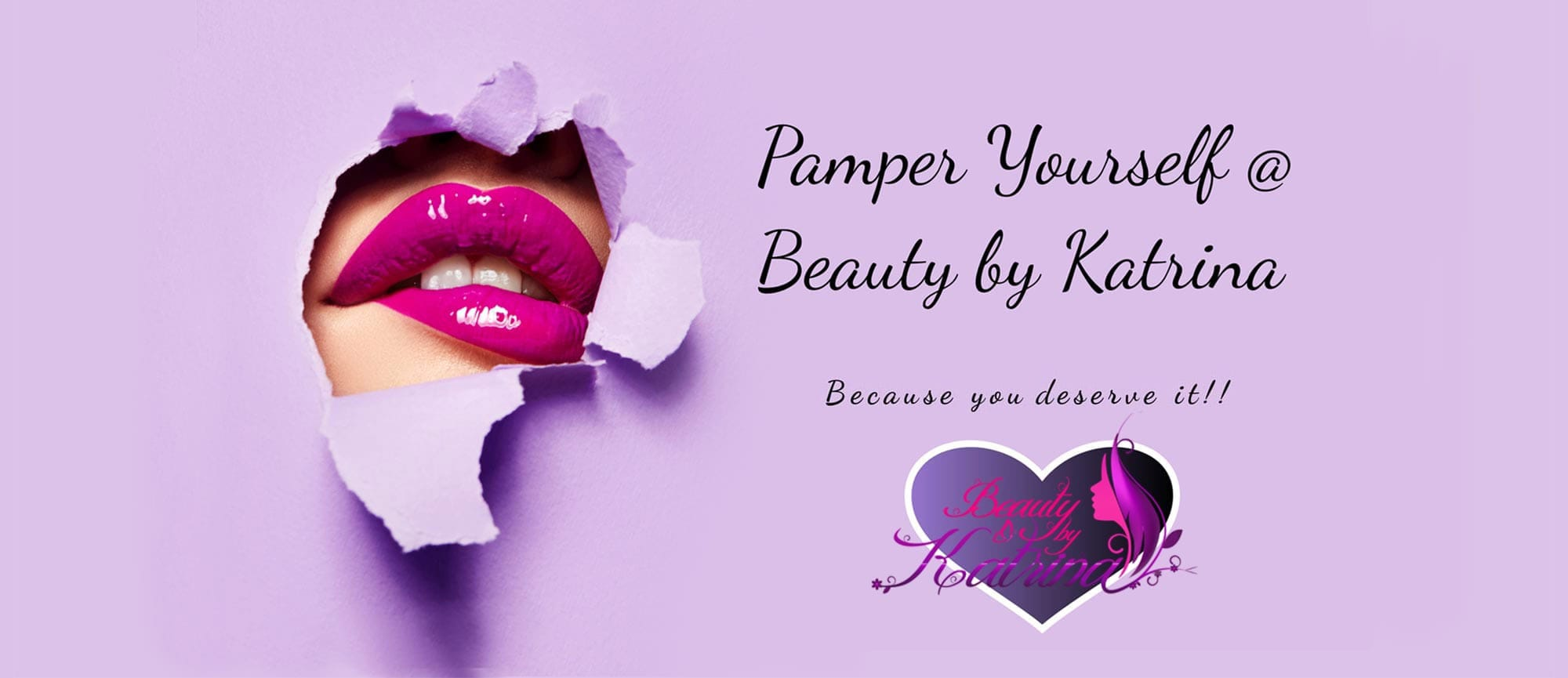 Pamper yourself at Beauty by Katrina